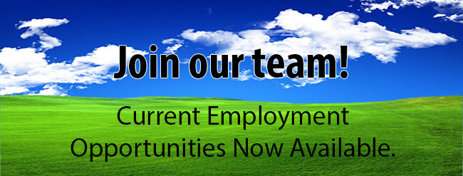 Join our team! Current Employment Opportunities Now Available.